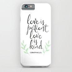 Love Is Patient, Love Is Kind iPhone 6 Slim Case