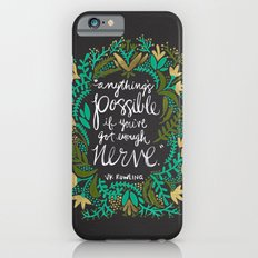 Anything's Possible on Charcoal Slim Case iPhone 6s