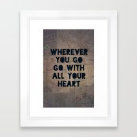 Go With All Your Heart Framed Art Print