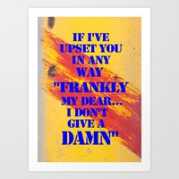 Frankly I don't give a damn Art Print