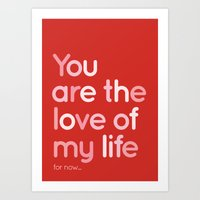 Love of my life Art Print