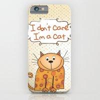 I don't care, I'm a Cat iPhone 6 Slim Case