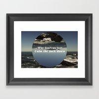Why Don't We? Framed Art Print