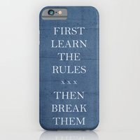 iPhone & iPod Case featuring First Learn the Rules Then Break Them by Wis Marvin