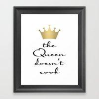 The Queen Doesn't Cook Framed Art Print