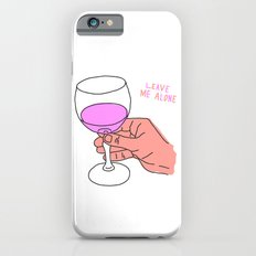 Leave Me Alone Slim Case iPhone 6s