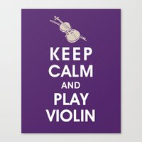Keep Calm and Play Violin Canvas Print