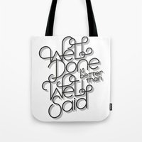 Well Done Is Better Than… Tote Bag