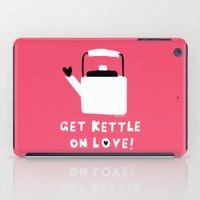 Get Kettle On Love! iPad Case
