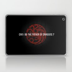 Can I be the Father of Dragons?  Laptop & iPad Skin