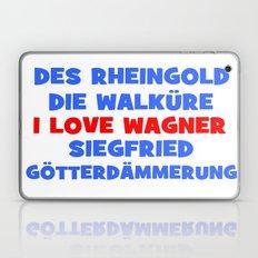 I love Wagner II Laptop & iPad Skin