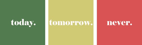 Today, Tomorrow or Never.  Art Print