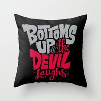 Bottoms Up & The Devil L… Throw Pillow