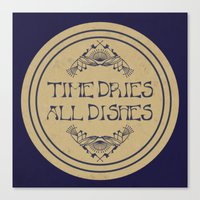 Time Dries All Dishes Canvas Print