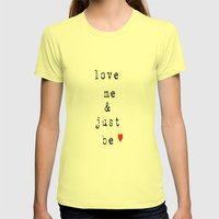 Love Me and Just Be  Womens Fitted Tee Lemon SMALL