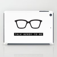 Talk Nerdy To Me.  iPad Case