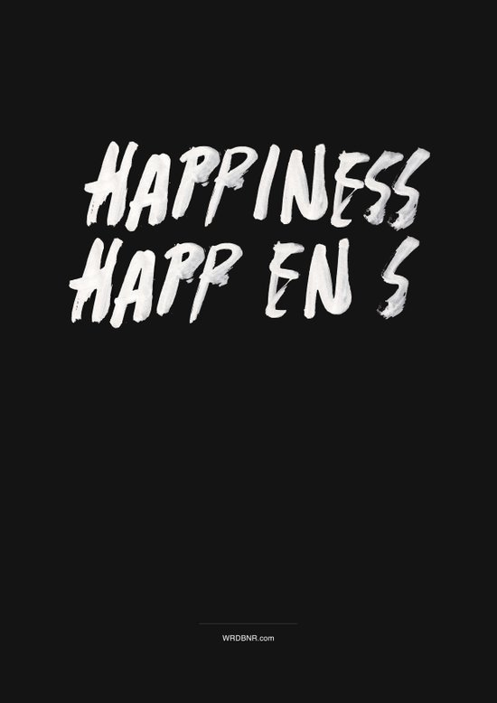 HAPPINESS HAPPENS Art Print