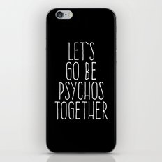 Let's Be Psychos Funny Quote iPhone & iPod Skin