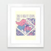 This is how my Lovers died. Framed Art Print