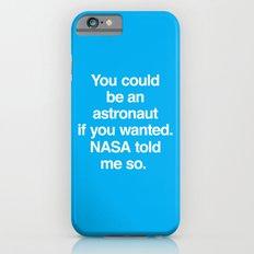 NASA Told Me So iPhone 6s Slim Case