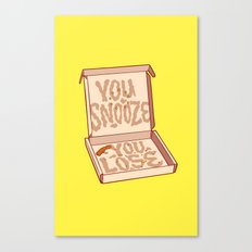 YOU SNOOZE YOU LOSE Canvas Print