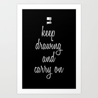 Keep drawing and carry on Art Print
