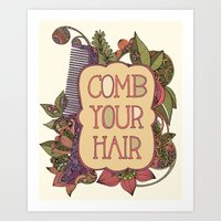 Comb your hair Art Print