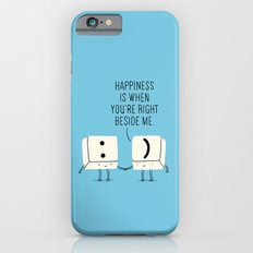 Happiness is when you're right beside me iPhone 6 Slim Case