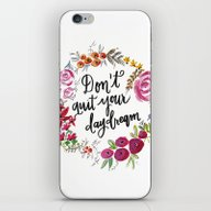 Don't Quit Your Day Drea… iPhone & iPod Skin