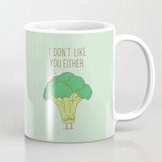 Broccoli don't like you either Mug