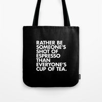 Rather Be Someone's Shot of Espresso Tote Bag