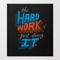 The Hard Work Of Just Do… Canvas Print
