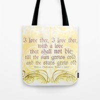 I love thee, I love thee - ROMEO & JULIET - SHAKESPEARE LOVE QUOTE Tote Bag