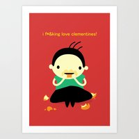 i f*&king love clementines! Art Print