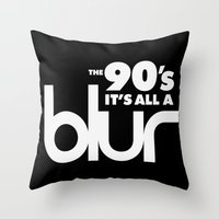 The 90's It's All A Blur Throw Pillow