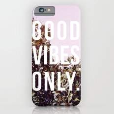 Good Vibes Only #society6 #decor #buyart iPhone 6 Slim Case