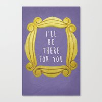 I'll Be There For You 01 Canvas Print