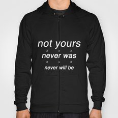 not yours Hoody