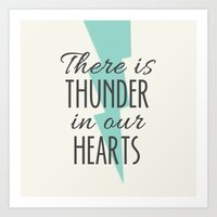 There Is Thunder In Our … Art Print