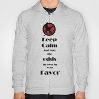 Keep Calm And May The Odds Hoody