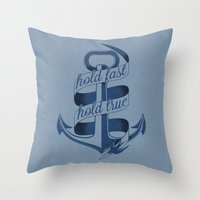 Hold fast, hold true Throw Pillow