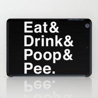 Eat & Drink & Poop & Pee. iPad Case