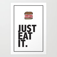 JUST EAT IT... BURGER Art Print