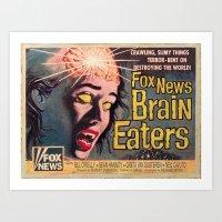 Fox News Brain Eaters Art Print