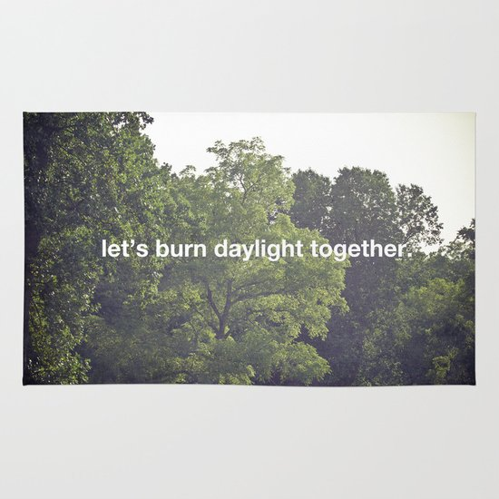 let's burn daylight together Area & Throw Rug