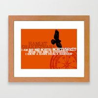 Hamlet-  North by Northwest - Madness - Shakespeare Quote Art Framed Art Print