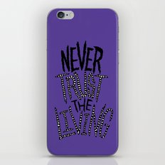 Never Trust the Living! iPhone & iPod Skin