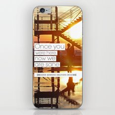 Once You Were Here, Now We Are Sane iPhone & iPod Skin