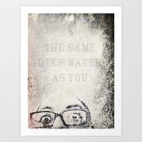 The Same Deep Water As Y… Art Print