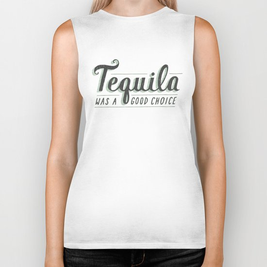 Tequila Was a Good Choice Biker Tank